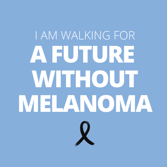 I am walking for a future without melanoma